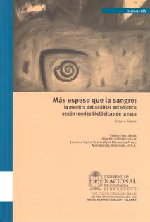 Portada libro Más espeso que la sangre: la mentira del análisis estadístico según teorías biológicas de la raza